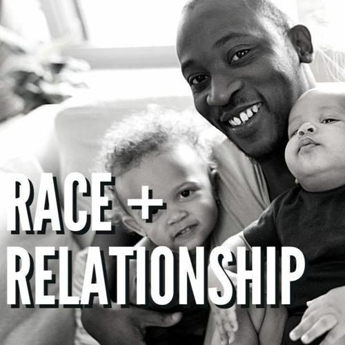 Race & Relationships || 6/13/2020.|| ATT#59
