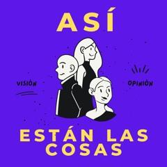 Podcast Así están las cosas - El paro nacional en Colombia 2021