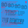 So Tied Up (Toby Green Remix) [feat. Bishop Briggs]