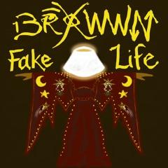 Brxwwn - Fake Life