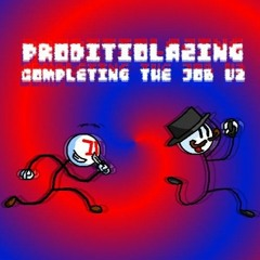 PRODITIOLAZING - Completing the Job v2