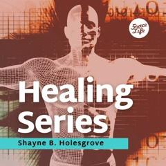 God's Nature Is To Heal - Part 1 - Healing - Shayne Holesgrove