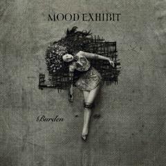 Mood Exhibit - Burden