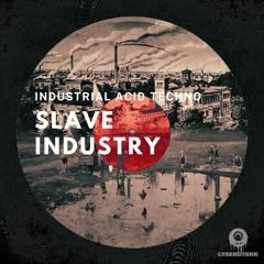 Industrial Techno | SLAVE INDUSTRY | [LysergTEKK]