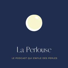 La Perlouse - Ep.04 : La Belle et la Perle