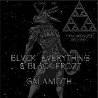 Blvck Everything & Black Frozt - Galamoth  (Original Mix)Preview