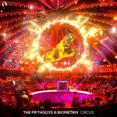 The FifthGuys & Biometrix - The Circus