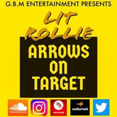 Lit Rollie - Arrows On Target (Prod. by Blank)
