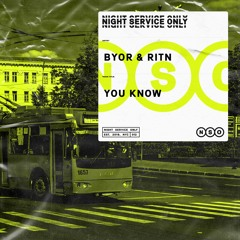 BYOR & RITN - You Know [OUT NOW]