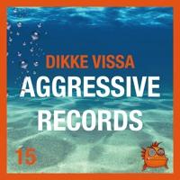 Dikke Fissa Met Aggressive Records