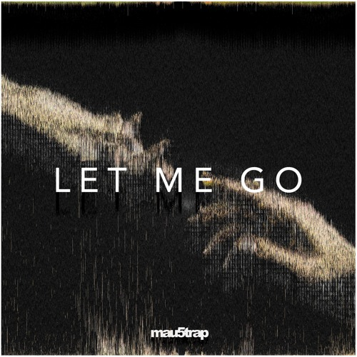 Let Me Go (feat. Daisy Guttridge)