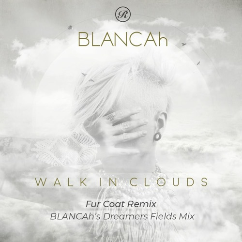 BLANCAh - Walk In Clouds (Dreamers Fields Mix) [SNIPPET]