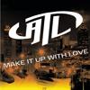 Make It Up With Love (Atlanta Radio Edit)