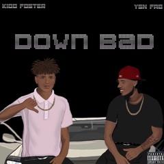 Kidd Foster - Down Bad (feat. YSN FAB)