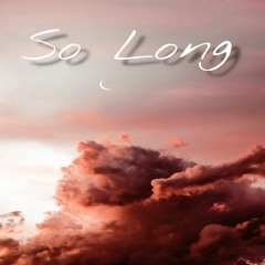 So Long feat. Dominick Weeks (prod. prod.wasted X prod.nato)
