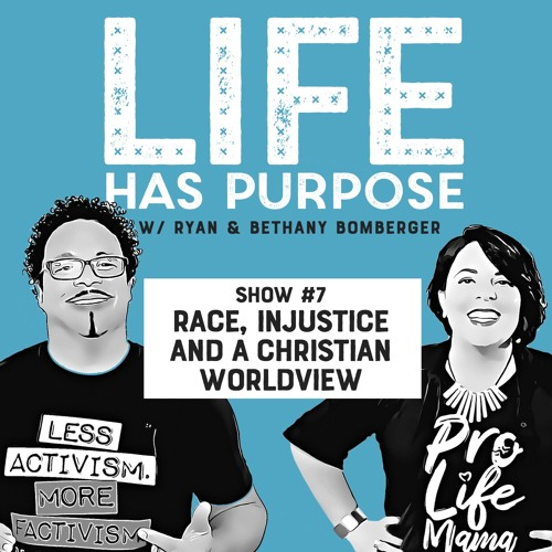 SHOW #7: Race, Injustice and a Christian Worldview