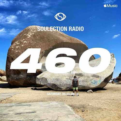 Soulection Radio Show #460 (Live From Joshua Tree, CA)