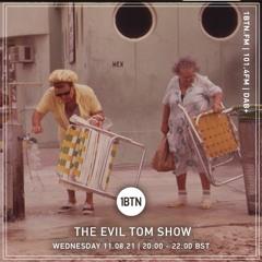 The Evil Tom Show - 11.08.2021