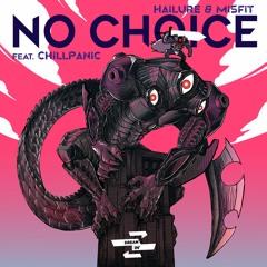 Hailure & Misfit - No Choice (feat. ChillPanic)