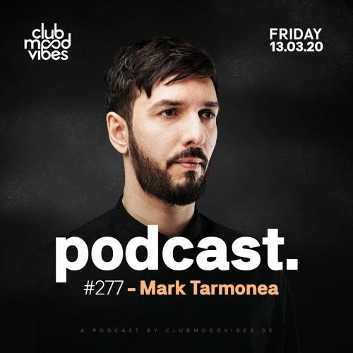 Club Mood Vibes Podcast #277: Mark Tarmonea