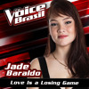 Love Is A Losing Game (The Voice Brasil 2016)