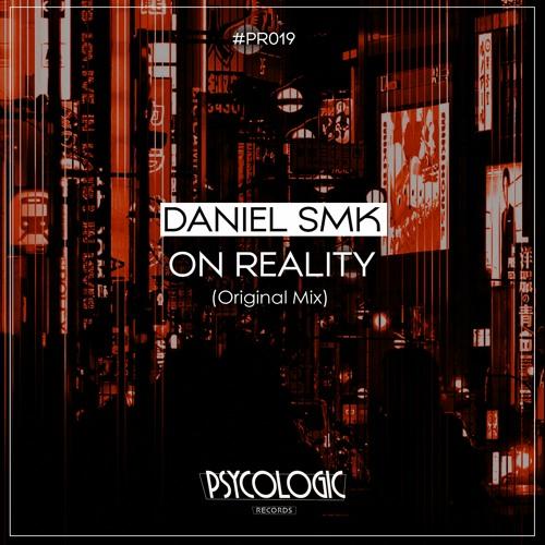 Daniel SMK - On Reality (Original Mix) #PR019