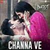 Download Channa Ve - Bhoot Mp3