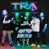 Ghetto Kids & Guaynaa - TRA TRA TRA (Feat. Mad Fuentes) (Astrokillerz Remix) *PSYTRANCE* Portada del disco