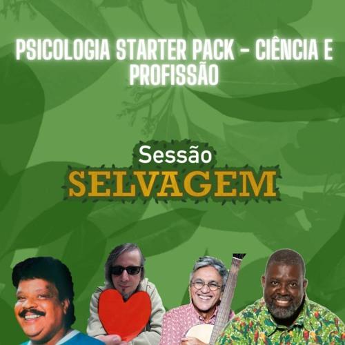 PSICOLOGIA STARTER PACK (1/2) -  Sessão Selvagem #001