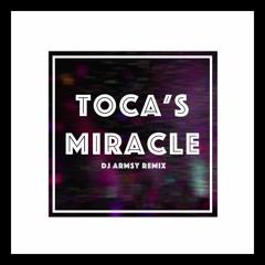 Toca's Miracle (DJ Armsy Remix)
