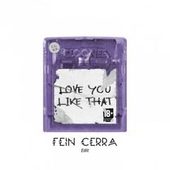 Cloonee - Love you like that (Fein Cerra edit)