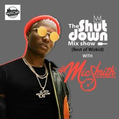 The Shutdown Mix (Best Of Wizkid)