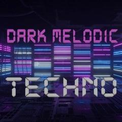 Dark Melodic Techno - June 2021  Progressive Dark Tech 