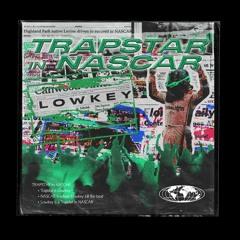 Trapstar in Nascar - Lowkey