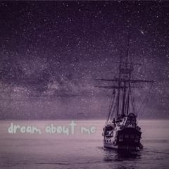 dream about me (prod. by Braden Rose)