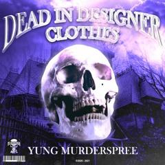 DEAD IN DESIGNER CLOTHES