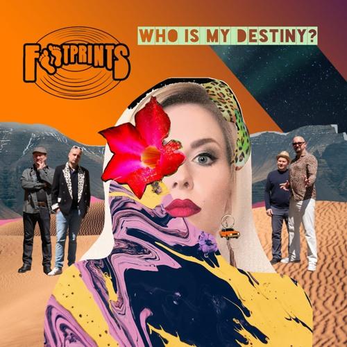 FOOTPRINTS - WHO IS MY DESTINY