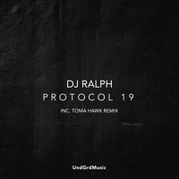 DJ Ralph - Protocol 19 - Toma Hawk - Acid Mix - Released on 07.08.2020
