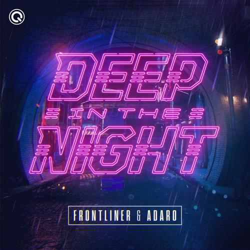 Frontliner & Adaro - Deep In The Night