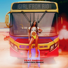 Girl From Rio (feat. DaBaby) (TroyBoi Remix)
