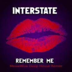 Interstate - Remember Me - MeowWow Deep House Remix