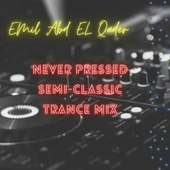 Never Pressed semi-CLASSIC Trance mix