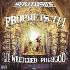 LIL WRETCHED x POLYGOD - SOUTHSIDE PROPHETS 77.7