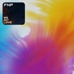 FNP - We Got Love