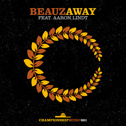 BEAUZ feat. Aaron Lindt - Away [OUT NOW]