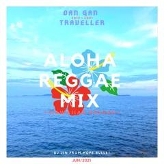 ALOHA REGGAE MIX / DANGAN TRAVELLER / JUN 2021 / 2019-2021 HAWAIIAN REGGAE