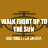 Download Walk Right up to the Sun (feat. Amarra) Mp3