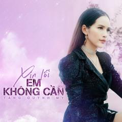 XIN LOI ! EM KHONG CAN - TANG QUYNH MY