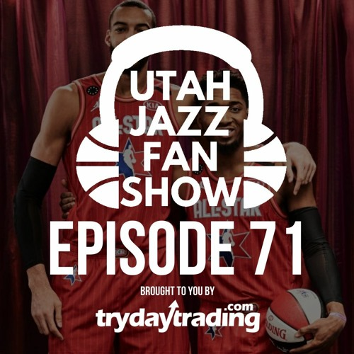 Ep 71 | Rudy Gobert impresses in All Star Game, Jazz fall to Spurs & Buy or Sell? w/ Bruce Pitcher