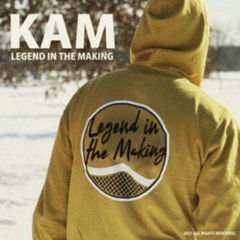 LEGEND IN THE MAKING (prod.KAM)